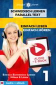 Schwedisch Lernen – Paralleltext : Einfach Lesen - Einfach Hören : Audio + eBook Nr. 1