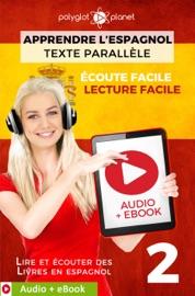 APPRENDRE L'ESPAGNOL - TEXTE PARALLèLE : ÉCOUTE FACILE - LECTURE FACILE : AUDIO + EBOOK N° 2