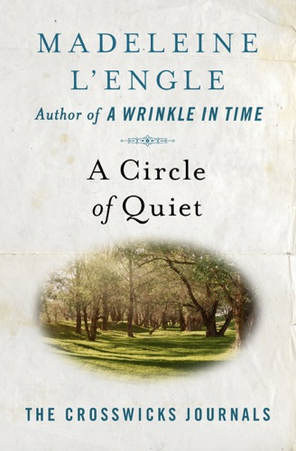 Madeleine L'Engle - A Circle of Quiet