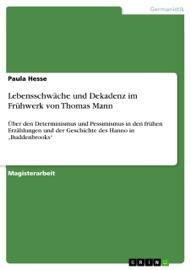 Lebensschw Che Und Dekadenz Im Fr Hwerk Von Thomas Mann