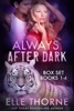 Always After Dark Boxed Set Books 1 - 4