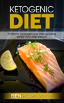 Ketogenic Diet Types Of Keto Diet And Precautions While You Lose Weight