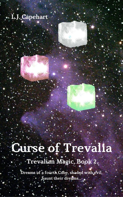 Curse Of Trevalia Trevalian Magic Book 2 By Lj Capehart On
