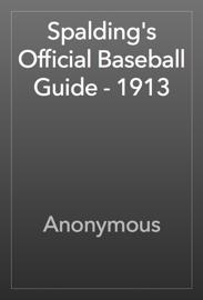 Spalding's Official Baseball Guide - 1913 book