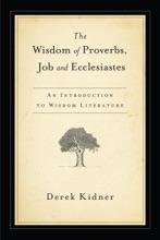 The Wisdom Of Proverbs, Job & Ecclesiastes