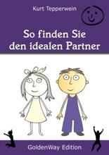 So Finden Sie Den Idealen Partner