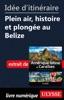 Idée D'itinéraire - Plein Air, Histoire Et Plongée Au Belize