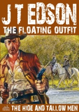 The Floating Outfit 7: The Hide And Tallow Men