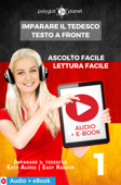 Imparare il Tedesco - Testo a fronte : Lettura facile - Ascolto facile : Audio + E-Book num. 1 Book Cover