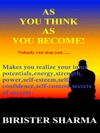 As You Think As You Become Nobody Can Stop YouMakes You Realize Your Inner Potentialsenergy Strengthpowerself-esteemself-confidenceself-controlsecrets Of Successwinning Storiesfaith Hopes Dreams Self-improvement And Self-help