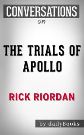 The Trials of Apollo: A Novel By Rick Riordan  Conversation Starters - Daily Books Book