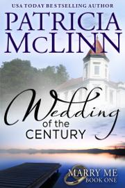 Wedding of the Century (Marry Me, Book 1) - Patricia McLinn book summary