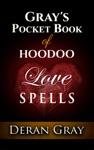 Grays Pocket Book Of Hoodoo Love Spells