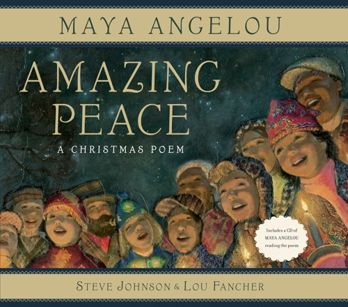 Maya Angelou, Steve Johnson & Lou Fancher - Amazing Peace