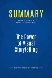 SUMMARY: THE POWER OF VISUAL STORYTELLING