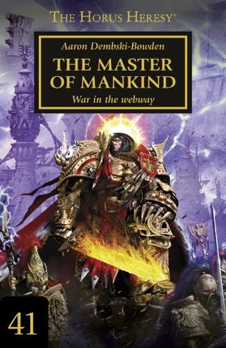 The Master of Mankind - Aaron Dembski-Bowden - Aaron Dembski-Bowden