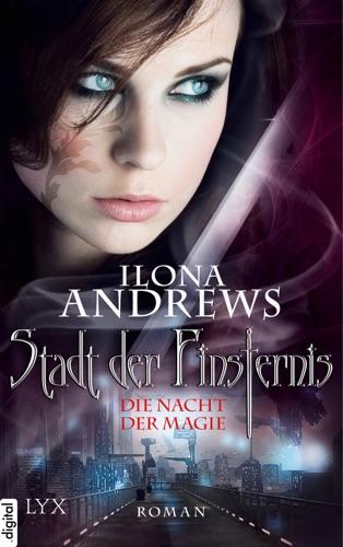 Ilona Andrews - Stadt der Finsternis - Die Nacht der Magie