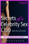 Secrets Of A Celebrity Sex Club Meet Harper - Bonus Edition