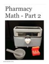 Pharmacy Math - Part 2