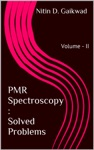 PMR Spectroscopy Solved Problems Volume  II