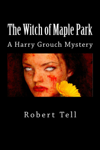 The Witch of Maple Park (A Harry Grouch Mystery)