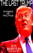 The Last Trump (A Farce Of Politics)