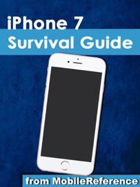 Iphone 7 Survival Guide Step By Step User Guide For The Iphone 7 Iphone 7 Plus And Ios 10 From Getting Started To Advanced Tips And Tricks