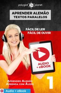 Aprender Alemão - Textos Paralelos : Fácil de ouvir - Fácil de ler : Audio + eBook N.º 1 Book Cover
