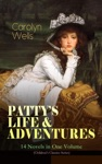 PATTYS LIFE  ADVENTURES  14 Novels In One Volume Childrens Classics Series