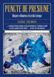 Puncte de presiune. Despre viitoarea criză din Europa ebook