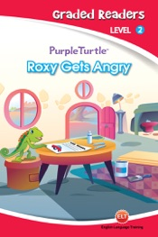 Download Roxy Gets Angry (Purple Turtle, English Graded Readers, Level 2)
