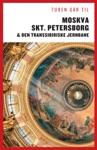 Turen Gr Til Moskva Skt Petersborg  Den Transsibiriske Jernbane