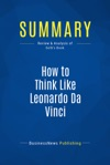 Summary How To Think Like Leonardo Da Vinci