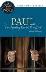 Paul Proclaiming Christ Crucified
