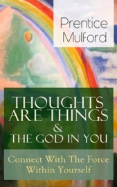 Thoughts Are Things The God In You Connect With The Force Within Yourself