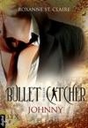 Bullet Catcher - Johnny