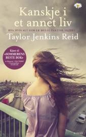 Kanskje i et annet liv - Taylor Jenkins Reid by  Taylor Jenkins Reid PDF Download