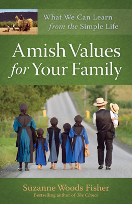 Amish Values for Your Family - Suzanne Woods Fisher book