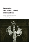 Fountains And Water Culture In Byzantium