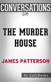The Murder House: A Novel By James Patterson Conversation Starters book