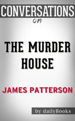 The Murder House: A Novel By James Patterson  Conversation Starters - Daily Books book