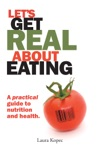 Lets Get Real About Eating