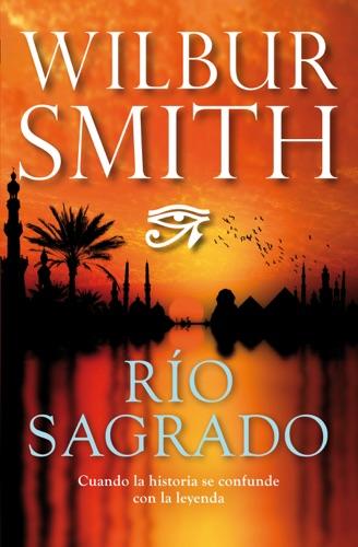 Wilbur Smith - Río sagrado