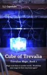 Cube Of Trevalia Trevalian Magic Book 1