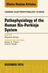 Pathophysiology Of The Human His-Purkinje System
