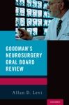 Goodmans Neurosurgery Oral Board Review