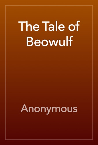 Anonymous - The Tale of Beowulf
