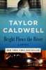 Taylor Caldwell - Bright Flows the River artwork