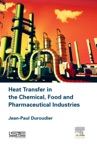 Heat Transfer In The Chemical Food And Pharmaceutical Industries