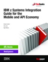 IBM Z Systems Integration Guide For The Mobile And API Economy